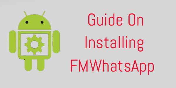 FMWhatsApp Installing Guide