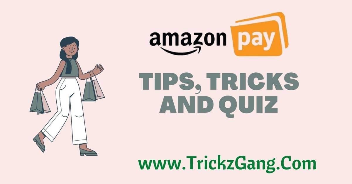 Amazon Pay Balance Tips, Tricks And Quiz